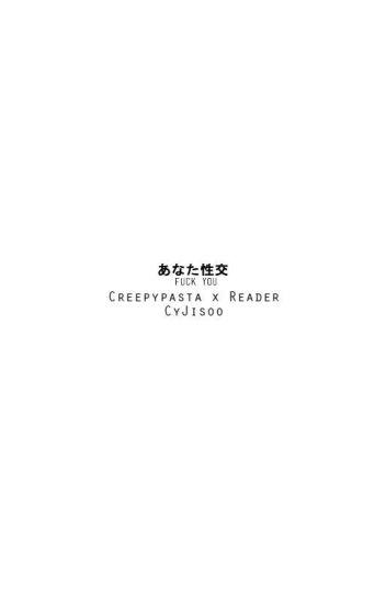 Creepypasta x Reader [German/Deutsch]