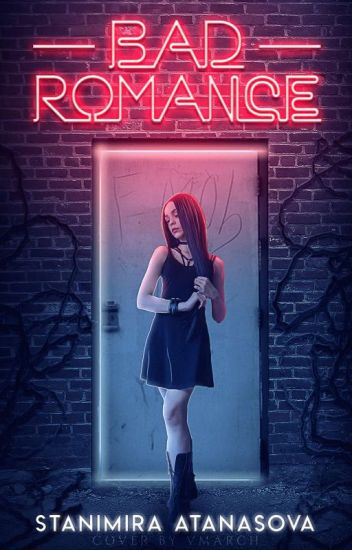 Bad romance #Wattys Summer Bulgaria 2016