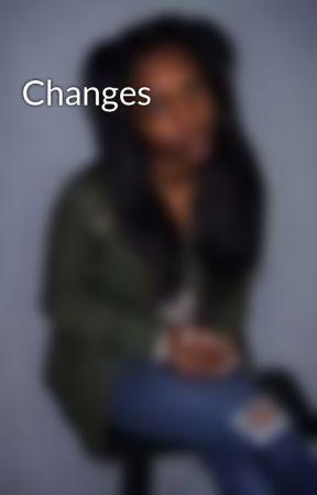 Changes  by princesssnaee_