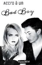 Accro à un bad boy. by Fiona2814