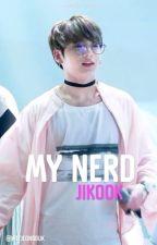 My nerd » Concluída by hoseoksexxual