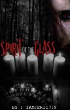Spirit Of The Glass by iamjeric719