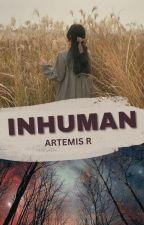 Inhuman [Complete] by EmzieRose