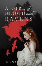 AGOBAR: A Girl Of Blood And Ravens (#Wattys2016) by RenySeventh