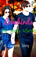 Lovebirds (A Louinelle Story) by ShellyMartin186