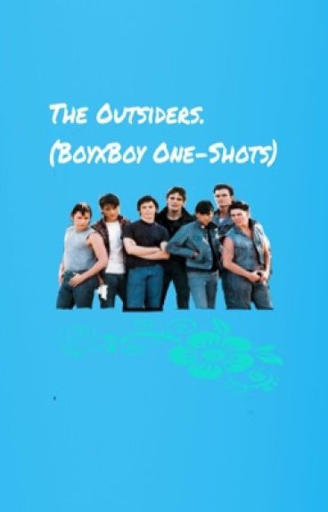 The Outsiders one-shots (BoyxBoy)