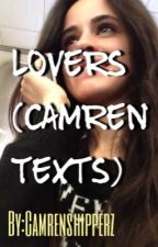Lovers (Camren Texts) by danxblaze