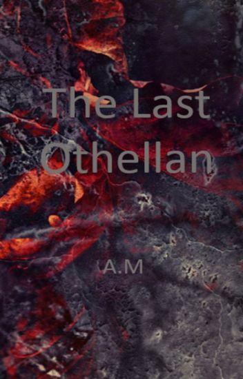 The Last Othellan