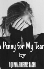A Penny for My Tears by captivatedlips