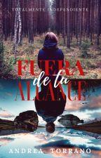 Fuera De Tu Alcance © | Completa  by AndreaTorrano