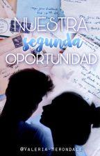 Nuestra segunda oportunidad by Valeria-Herondale