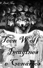 Teen Wolf - Cenários e Imagines by YumiCarstairs