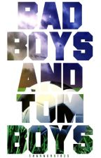 Bad Boys And Tom Boys by Shannon91825