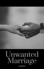 Unwanted Marriage by jcjpjrjfx