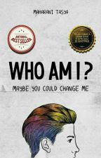 Who Am I? by MaharaniTasya