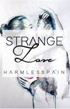 Strange Love by harmlesspain