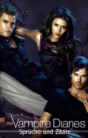 Vampire Diaries Sprüche und Zitate 2   Alina🌹   Wattpad