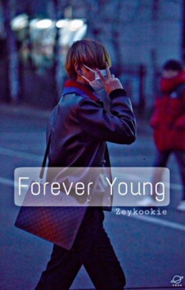FOREVER YOUNG//K.Taehyung #Wattys2016