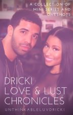 Dricki Love & Lust Chronicles by UnthinkableLuvDricki