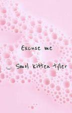 Excuse Me by smol_kitten_tyler