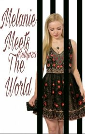 Melanie Meets The World. by Kelly183