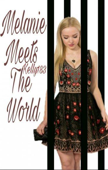 Melanie Meets The World.
