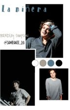 La Niñera (Bradley Simpson) (TERMINADA) by someonee_20