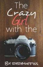The Crazy Girl With The Camera - Rewrite by ryrymuffins