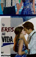 Tu Eres Mi Vida/ Lutteo (Cancelada) by WriterGirl_Kookie8