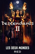 Descendants Tome II by oo-RED-oo