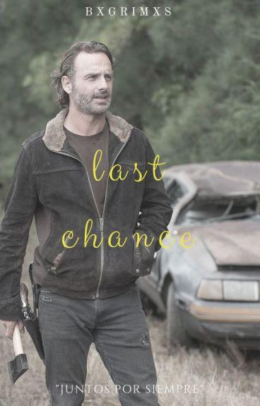 Last Chance » Rick Grimes {H2} [Terminada]