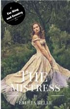 The Mistress {A For King and Country Novel} by EmiliaBelle