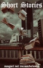 magari sei rocambolesco {Short Stories} by chessurK
