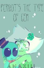 Peridot's The Type Of Gem | Steven Universe  by AnaXIII