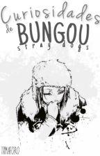 Curiosidades de Bungou Stray Dogs by Txmaforo