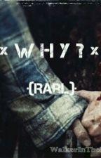 × W H Y ? × {Rarl} by sangwooftjail