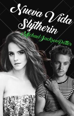 Nueva Vida Slytherin *DRAMIONE*  by MichaelJacksonPotter