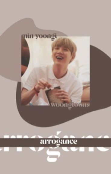 Arrogance | Min Yoongi
