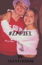 #Zariel •Zach and Ariel• by ClaytonsBae