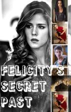 Felicity's  Secret Past by lost_in_the_echo_24