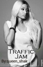 Traffic Jam || Nicki x Cyn by queen_shak