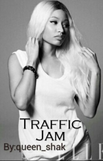 Traffic Jam || Nicki x Cyn
