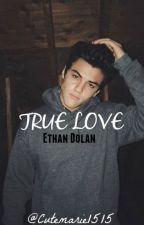 True Love (Ethan Dolan) by cutemarie1515