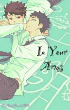 In Your Arms [Iwaoi] by PinkPanda1102