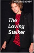 The Loving Stalker by Calumsbabe84
