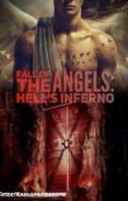 Fall of the Angels: Hell's Inferno BOOK 2 by InsertRandomUsername