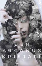 Der Arcanus Kristal  by Laura_Chouette