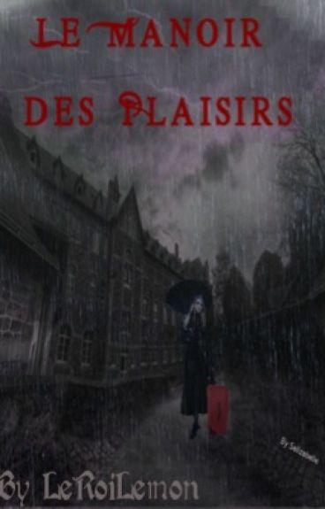 Le Manoir Des plaisirs [lemon/en cours]