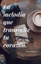 La melodía que transmite tu corazón. by mochibabygirl