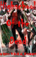 Highschool of the Dead (Completed) by _MsPotatoHead_